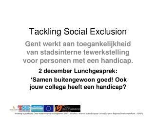 2 december Lunchgesprek:  �Samen buitengewoon goed! Ook jouw collega heeft een handicap?