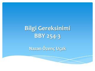 Bilgi Gereksinimi  BBY 254-3