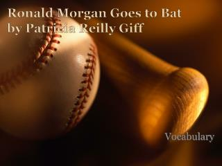 Ronald Morgan Goes to Bat by Patricia Reilly Giff
