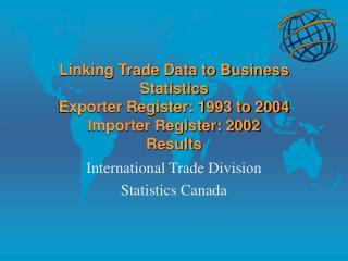 International Trade Division Statistics Canada