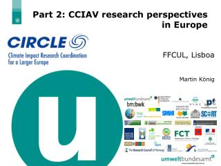 Part 2: CCIAV research perspectives in Europe