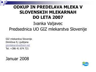 ODKUP IN PREDELAVA MLEKA  V  SLOVENSKIH MLEKARNAH DO LETA 2007