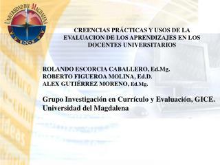 ROLANDO ESCORCIA CABALLERO, Ed.Mg. ROBERTO FIGUEROA MOLINA, Ed.D. ALEX GUTIÉRREZ MORENO,  Ed.Mg .