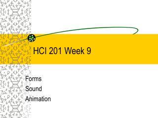 HCI 201 Week 9
