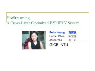 HotStreaming:  A Cross-Layer Optimized P2P IPTV System