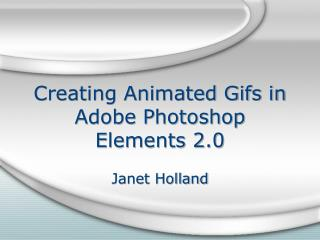 Creating Animated Gifs in Adobe Photoshop Elements 2.0