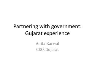 Partnering with government: Gujarat experience
