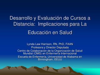 Desarrollo y Evaluaci n de Cursos a Distancia:  Implicaciones para La Educaci n en Salud