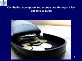 Combating corruption and money laundering –  a  few aspects to  audit