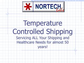 Temperature Controlled Shipping Servicing ALL Your Shipping and Healthcare Needs for almost 50  years
