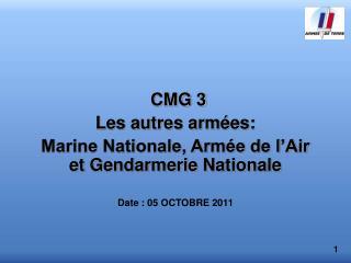 CMG 3 Les autres armées: Marine Nationale, Armée de l'Air et Gendarmerie Nationale
