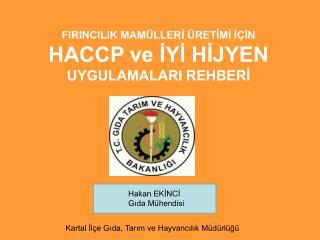FIRINCILIK MAMÜLLERİ ÜRETİMİ İÇİN HACCP ve İYİ HİJYEN UYGULAMALARI REHBERİ