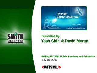 Presented by: Yash Gidh & David Moran