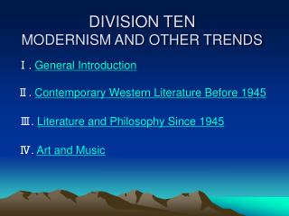 DIVISION TEN MODERNISM AND OTHER TRENDS