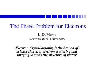 The Phase Problem for Electrons