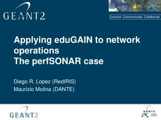 Applying eduGAIN to network operations The perfSONAR case