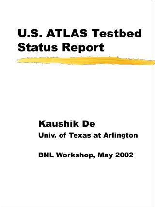 U.S. ATLAS Testbed Status Report