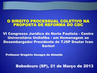 O DIREITO PROCESSUAL COLETIVO NA PROPOSTA DE REFORMA DO CDC