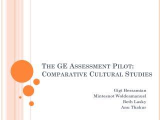 The GE Assessment Pilot: Comparative Cultural Studies