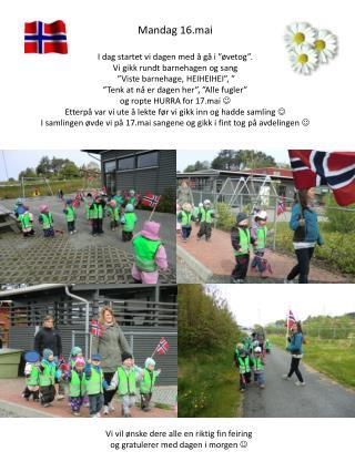 """Mandag 16.mai I dag startet vi dagen med å gå i """" øvetog """".   Vi gikk rundt barnehagen og sang"""
