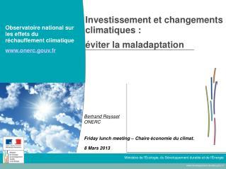 Investissement et changements climatiques :  éviter la maladaptation