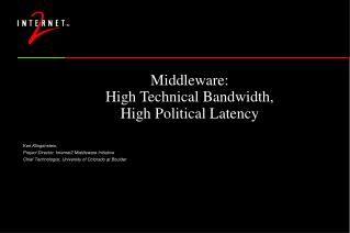 Middleware: High Technical Bandwidth,  High Political Latency