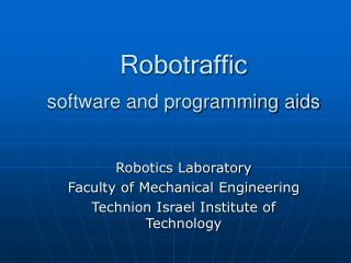 Robotraffic software and programming aids