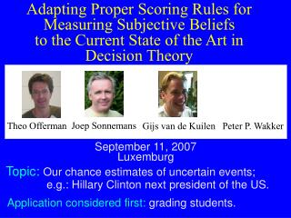 A dapting Proper Scoring Rules for Measuring Subjective Beliefs