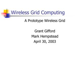 Wireless Grid Computing