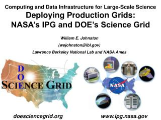 Computing and Data Infrastructure for Large-Scale Science Deploying Production Grids: