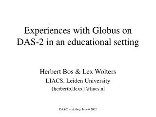 Experiences with Globus on DAS-2 in an educational setting
