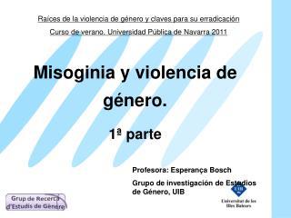 Profesora: Esperança Bosch Grupo de investigaci ón de Estudios de Género,  UIB