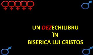 UN  DEZ ECHILIBRU ÎN  BISERICA LUI CRISTOS