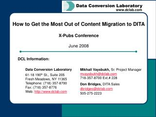 How to Get the Most Out of Content Migration to DITA X-Pubs Conference June 2008