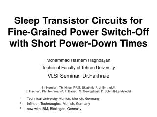 Sleep Transistor Circuits for Fine-Grained Power Switch-Off with Short Power-Down Times