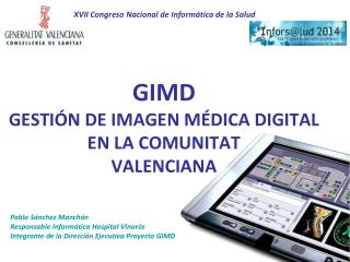 GIMD GESTIÓN DE IMAGEN MÉDICA DIGITAL  EN LA COMUNITAT  VALENCIANA