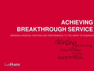 BRINGING PASSION, PURPOSE AND PERFORMANCE TO THE HEART OF BUSINESS