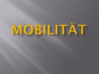 Mobilit�t