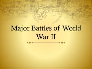 Major Battles of World War II