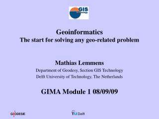 Geoinformatics  The start for solving any geo-related problem