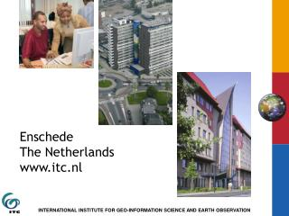 Enschede The Netherlands itc.nl