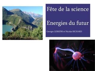 Fête de la science Energies du futur Georges LESKENS et Nicolas RICHARD