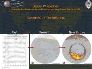 Jesper W. Gjerloev Johns Hopkins University, Applied Physics Laboratory, Laurel, Maryland, USA