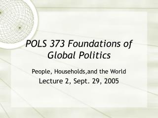 POLS 373 Foundations of Global Politics