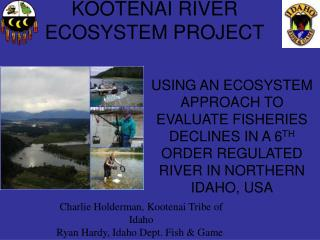 KOOTENAI RIVER ECOSYSTEM PROJECT