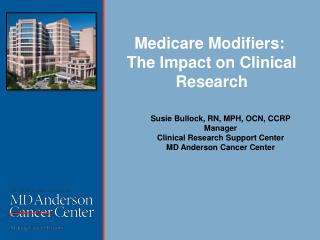 Medicare Modifiers:   The Impact on Clinical Research