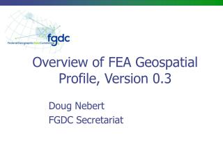 Overview of FEA Geospatial Profile, Version 0.3