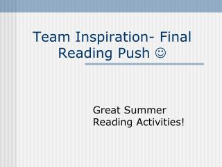 Team Inspiration- Final Reading Push  