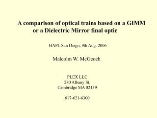 A comparison of optical trains based on a GIMM           or a Dielectric Mirror final optic