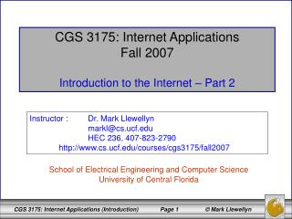 CGS 3175: Internet Applications Fall 2007 Introduction to the Internet – Part 2
